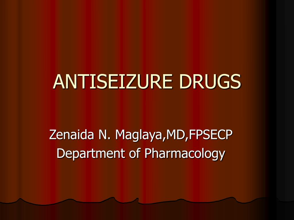 ANTISEIZURE DRUGS