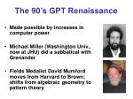 the 90 s gpt renaissance