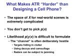 what makes atr harder than designing a cell phone