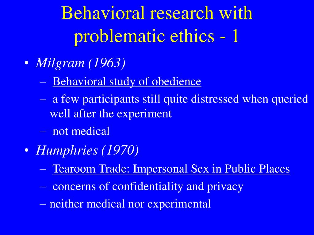 Behavioral research with problematic ethics - 1