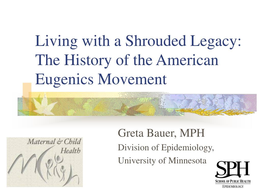 living with a shrouded legacy the history of the american eugenics movement l.