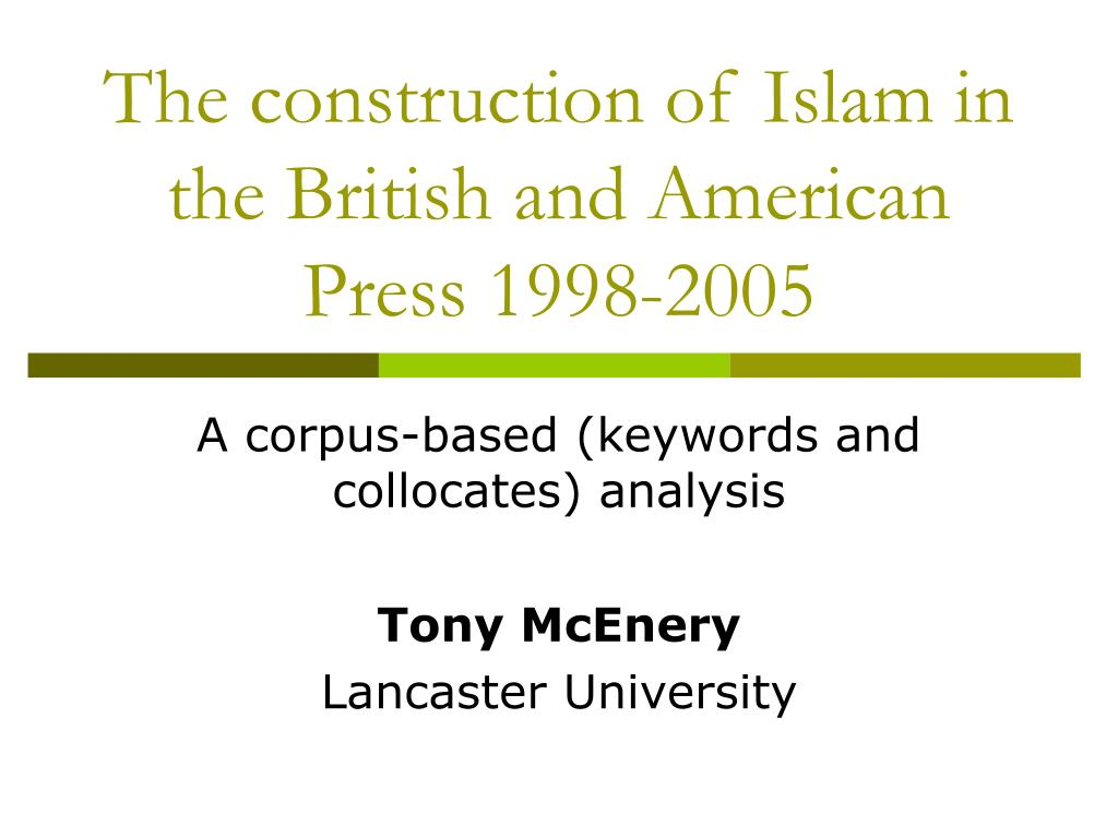 the construction of islam in the british and american press 1998 2005 l.