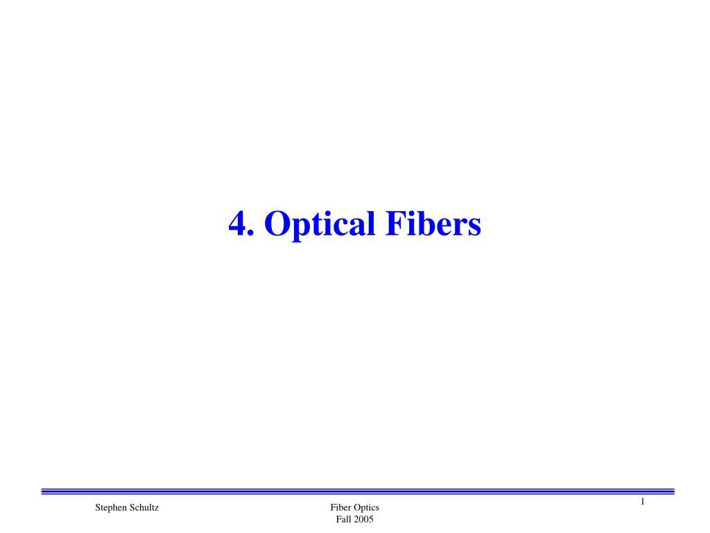4 optical fibers l.