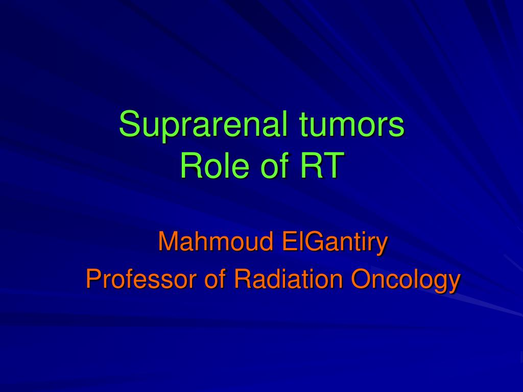 suprarenal tumors role of rt l.