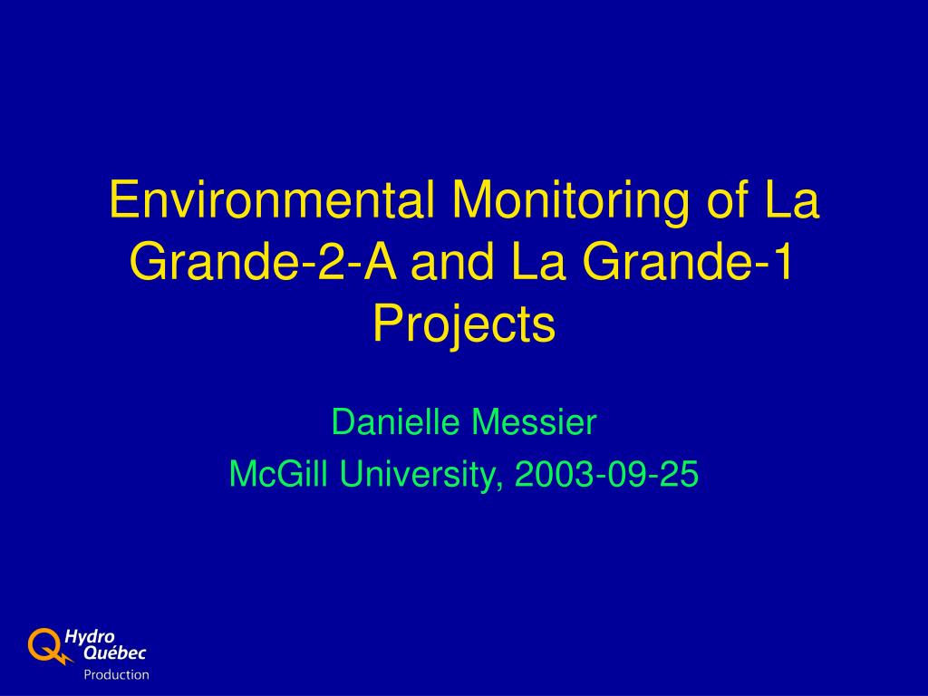environmental monitoring of la grande 2 a and la grande 1 projects l.