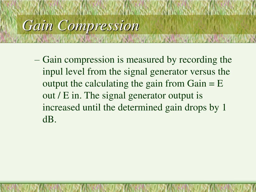 Gain Compression