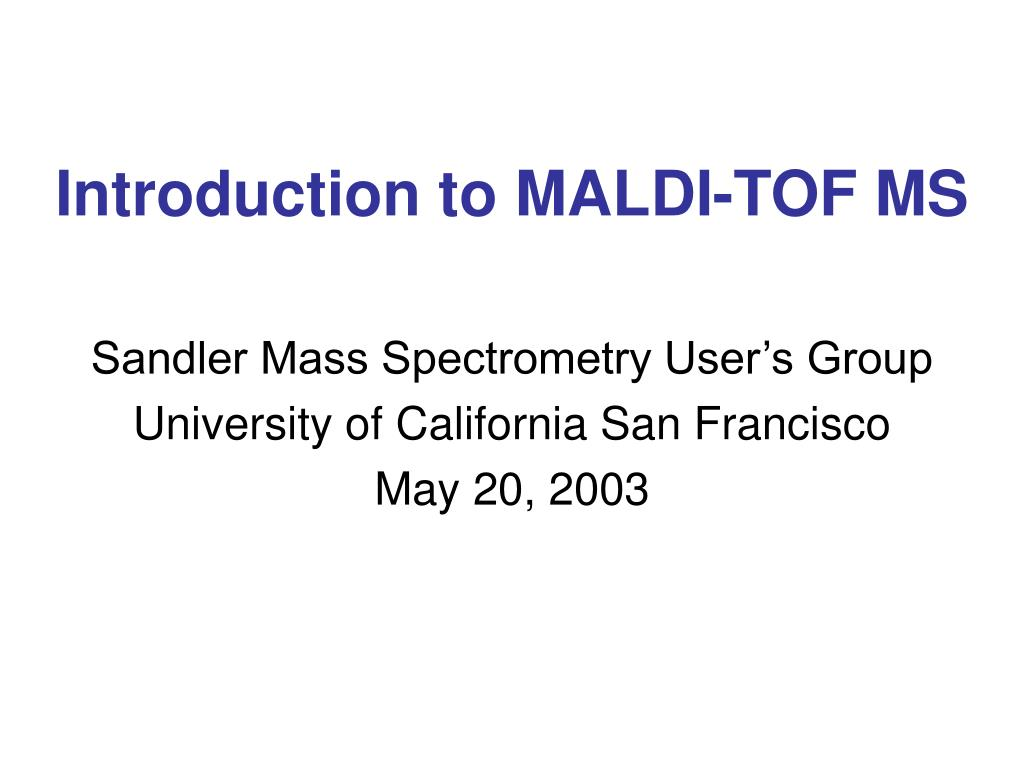 introduction to maldi tof ms l.