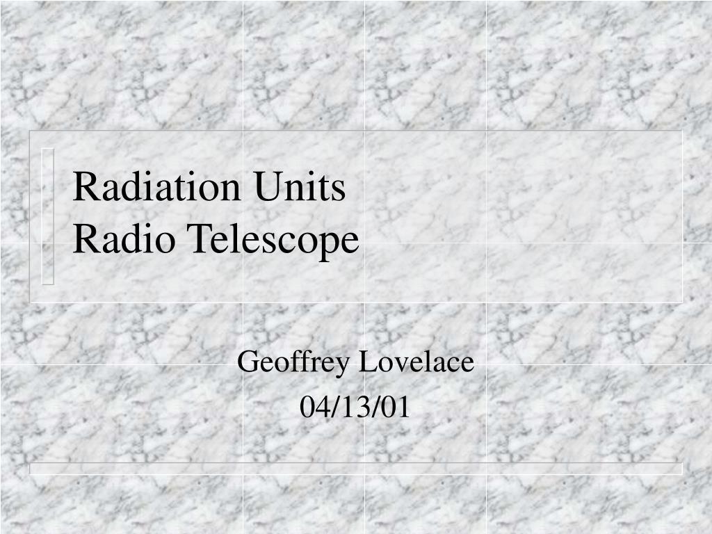 radiation units radio telescope l.