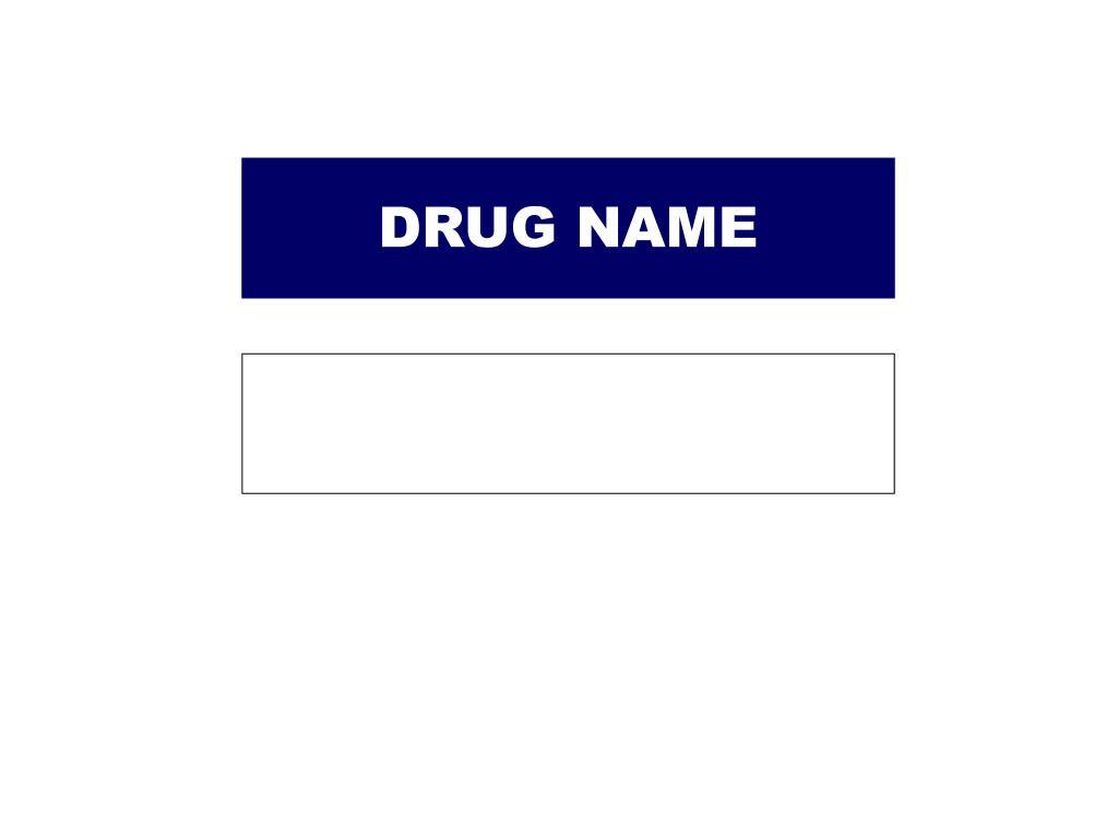 DRUG NAME