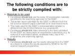 the following conditions are to be strictly complied with12