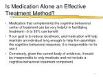 is medication alone an effective treatment method