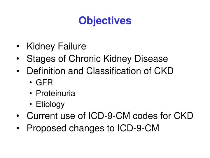 Ppt Chronic Kidney Disease Proposed Revisions To The Icd 9 Cm Classification Powerpoint Presentation Id 179332