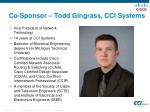 co sponsor todd gingrass cci systems
