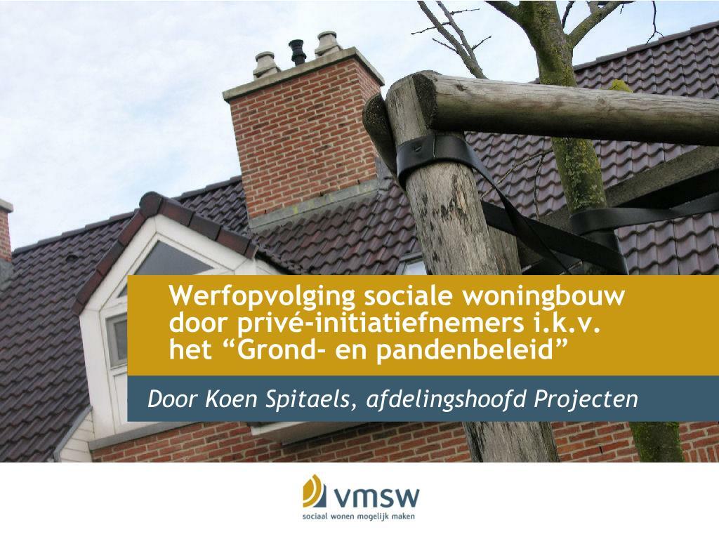werfopvolging sociale woningbouw door priv initiatiefnemers i k v het grond en pandenbeleid l.