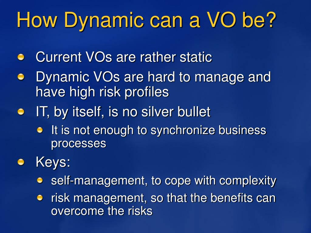 How Dynamic can a VO be?