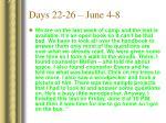 days 22 26 june 4 8