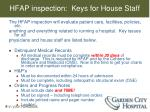 hfap inspection keys for house staff