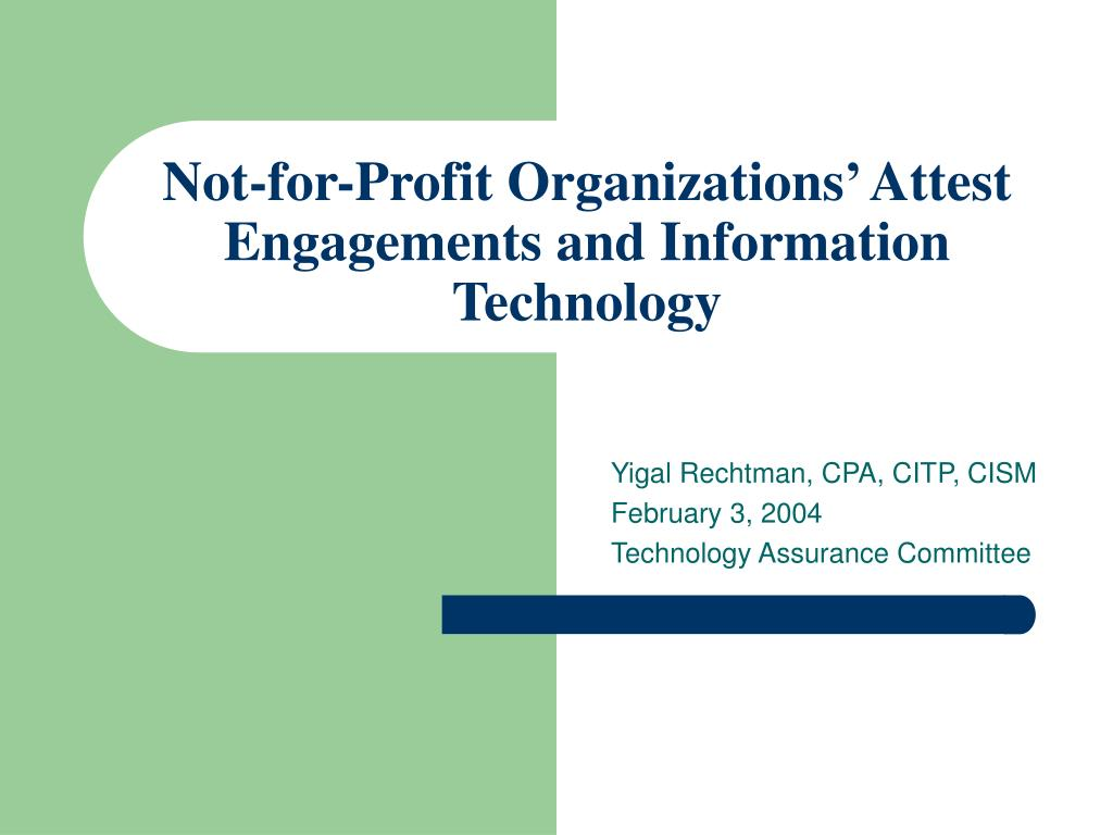not for profit organizations attest engagements and information technology l.