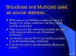 broadcast and multicast used as source address