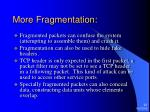 more fragmentation