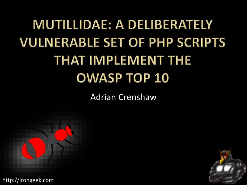mutillidae a deliberately vulnerable set of php scripts that implement the owasp top 10 l.