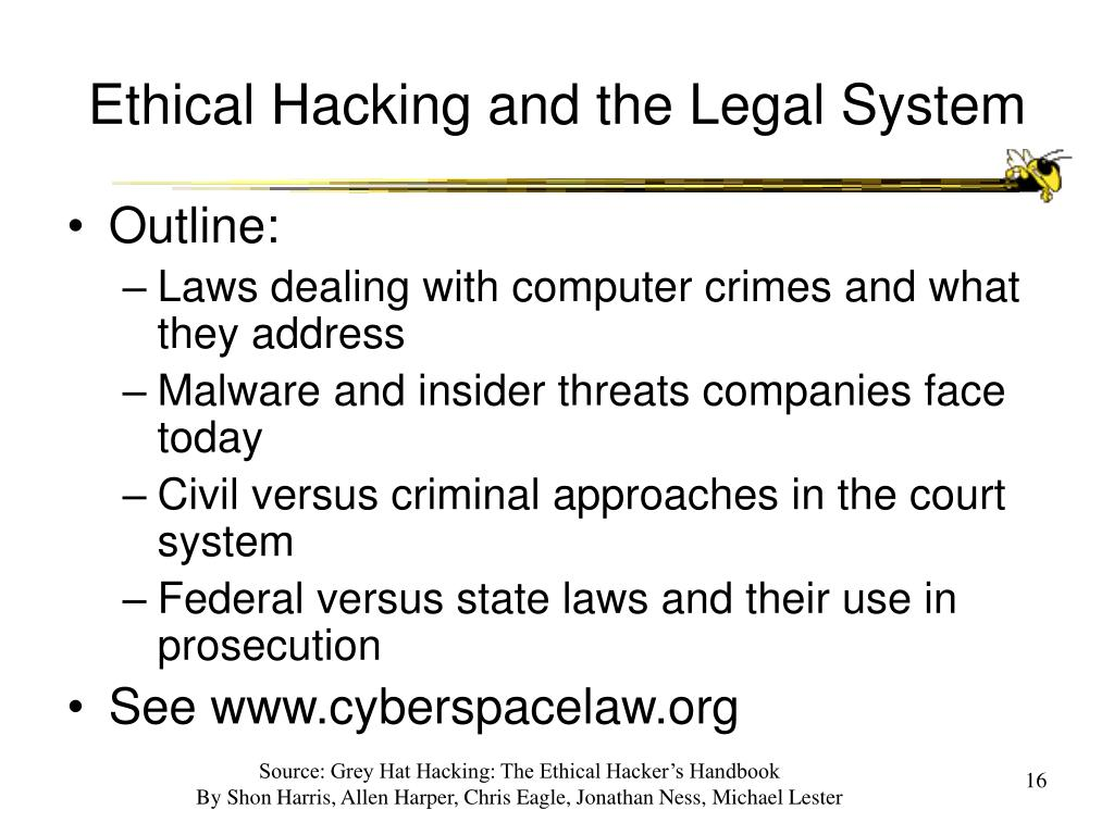 Ethical Hacking and the Legal System