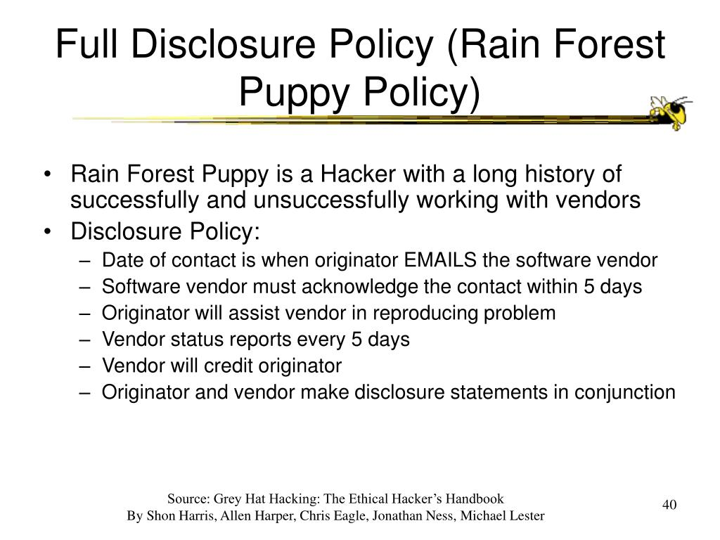 Full Disclosure Policy (Rain Forest Puppy Policy)
