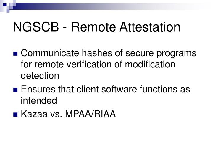 NGSCB - Remote Attestation