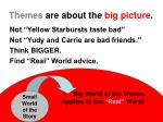 themes are about the big picture
