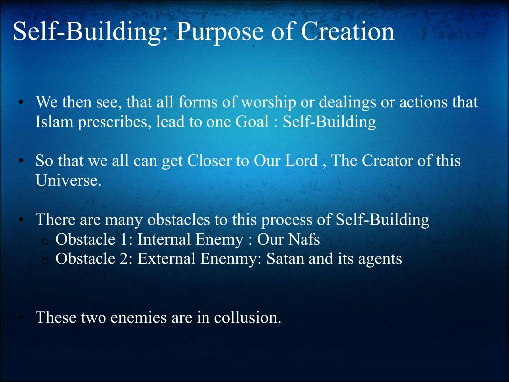 Self-Building: Purpose of Creation