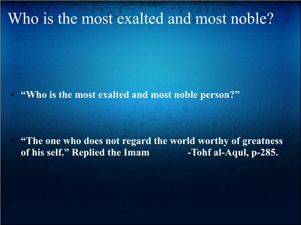 Who is the most exalted and most noble?