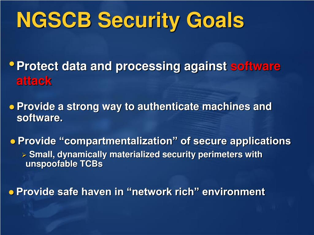NGSCB Security Goals