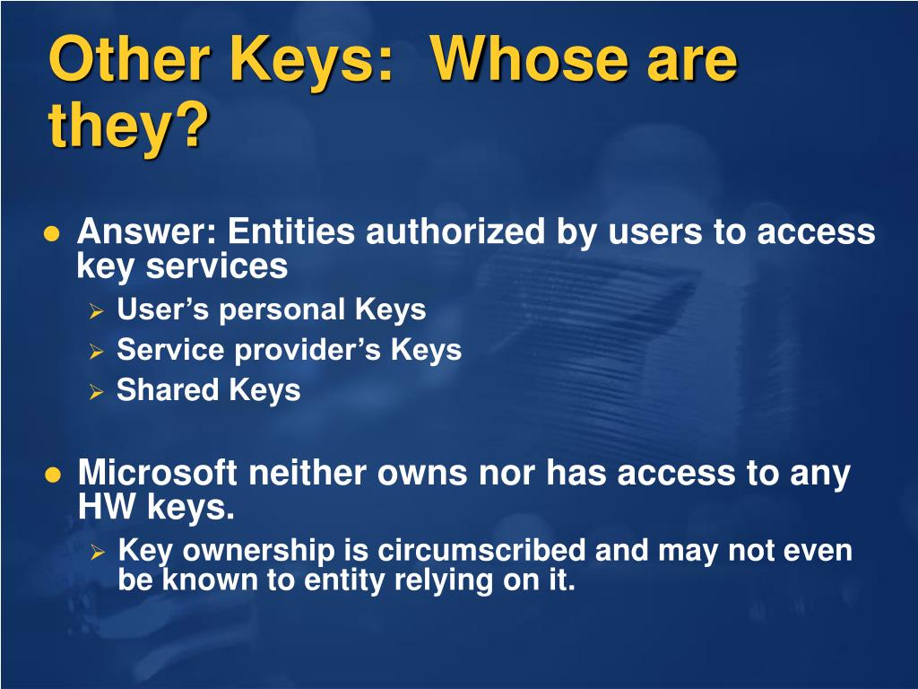 Other Keys:  Whose are they?