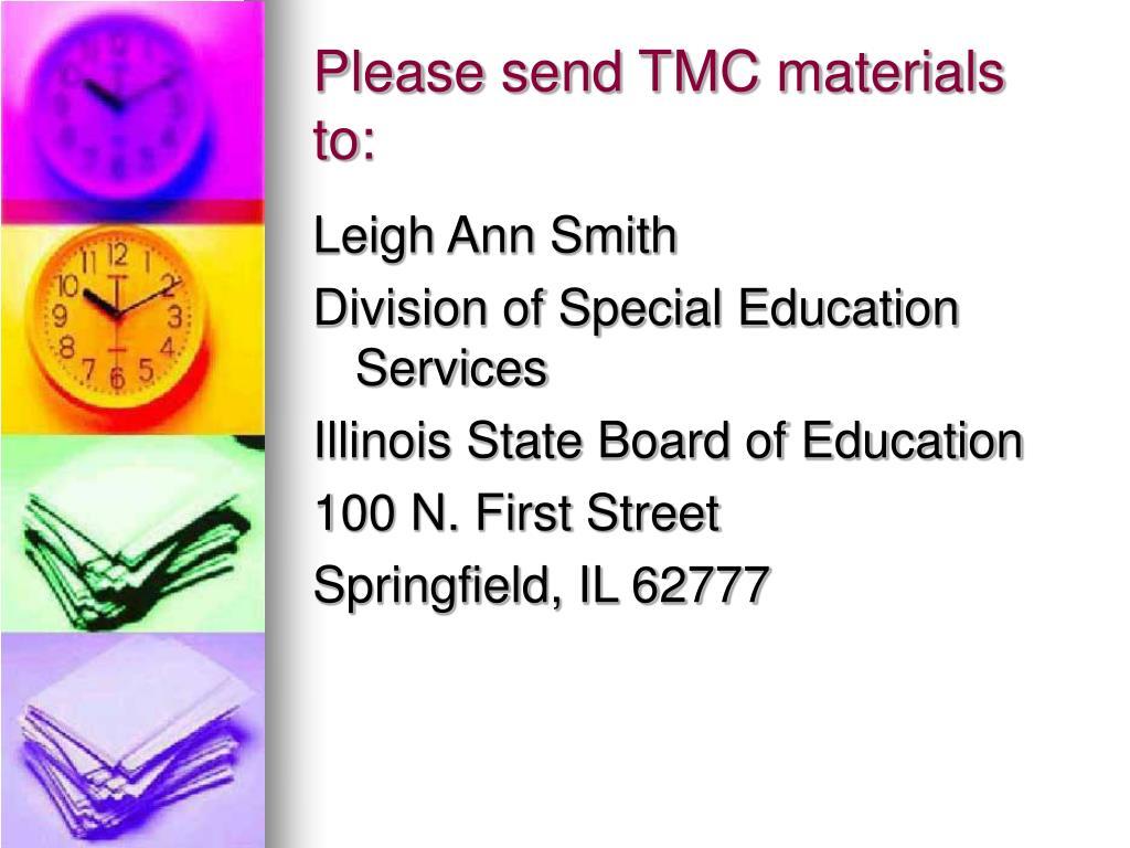 Please send TMC materials to: