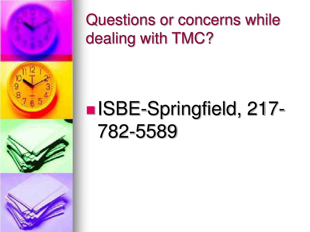 Questions or concerns while dealing with TMC?
