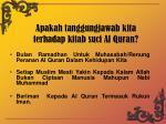apakah tanggungjawab kita terhadap kitab suci al quran