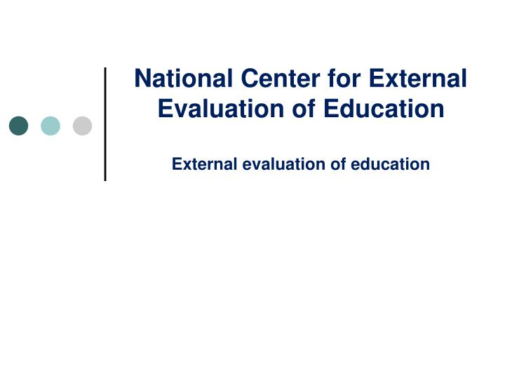 national center for external evaluation of education external evaluation of education n.