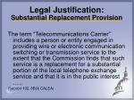 legal justification substantial replacement provision