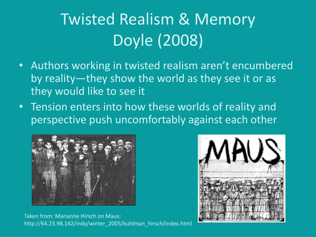 Twisted Realism & Memory