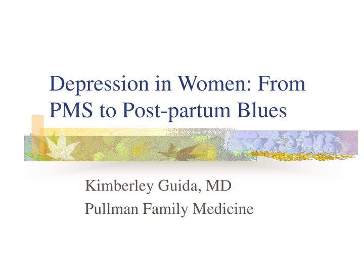 depression in women from pms to post partum blues n.