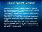 islam is against seclusion