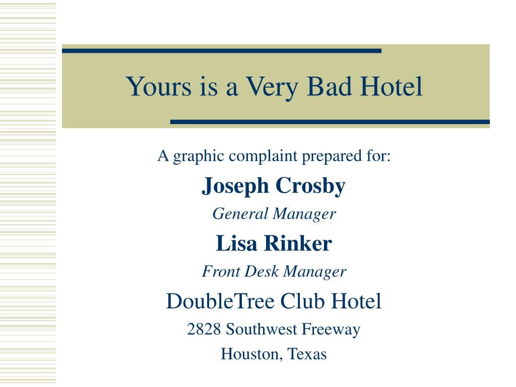 yours is a very bad hotel l.