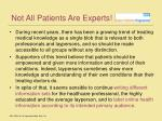 not all patients are experts