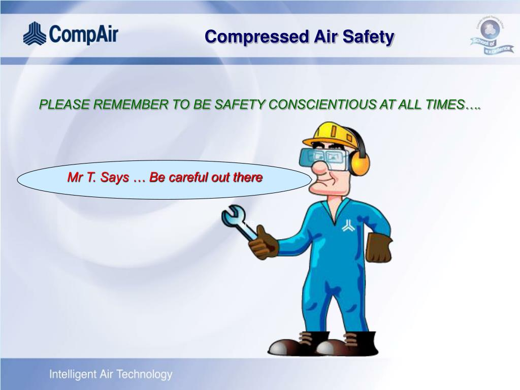 PLEASE REMEMBER TO BE SAFETY CONSCIENTIOUS AT ALL TIMES….