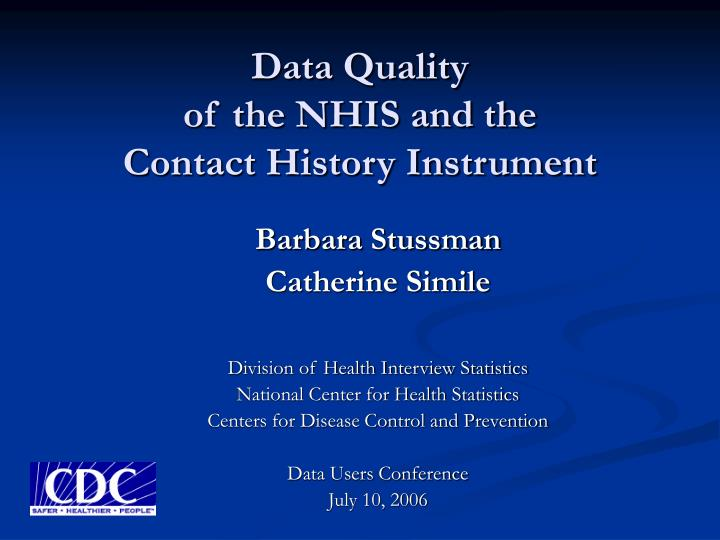 Data quality of the nhis and the contact history instrument