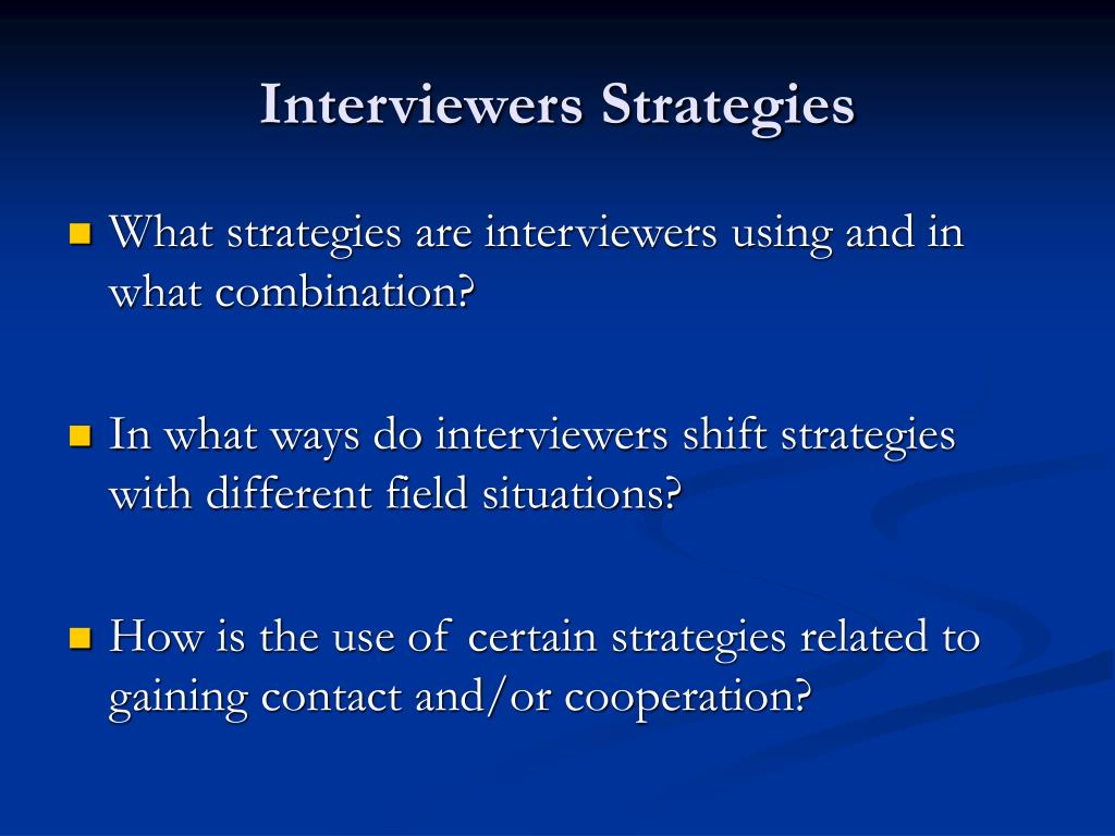Interviewers Strategies