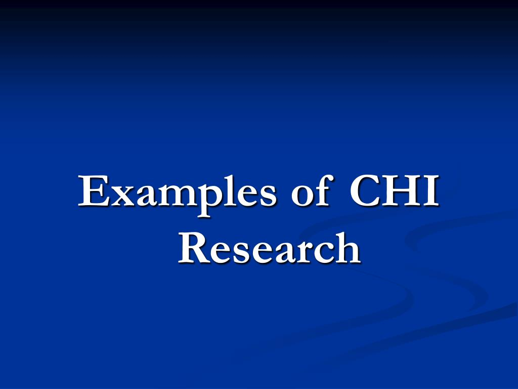 Examples of CHI Research
