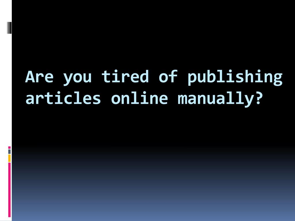 are you tired of publishing articles online manually l.