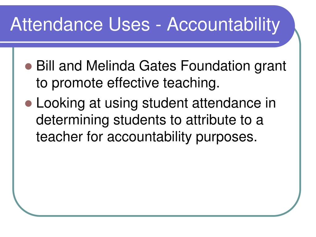 Attendance Uses - Accountability