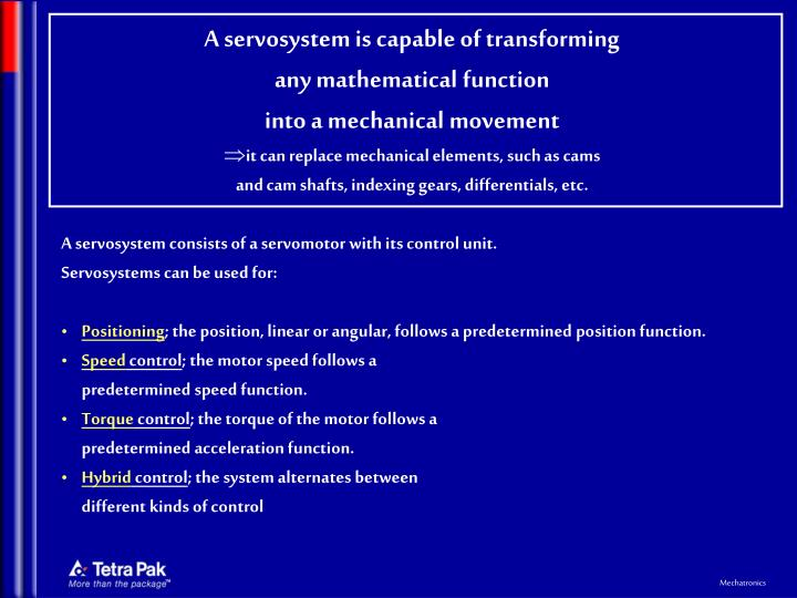 A servosystem is capable of transforming